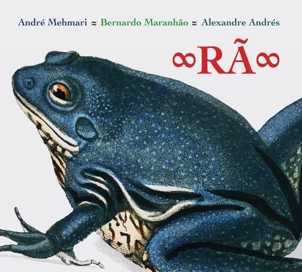 André Mehmari – Bernardo Maranhão – Alexandre Andrés / Rã