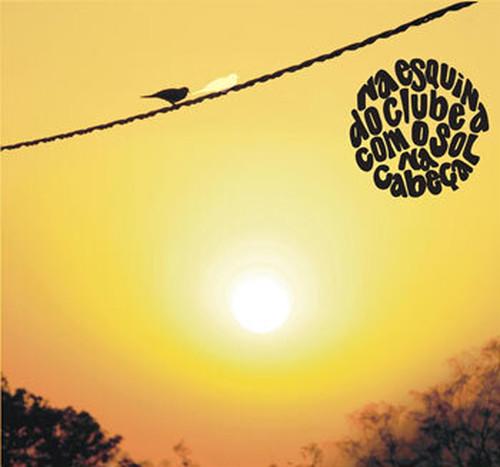 André Mehmari Trio / Na Esquina Do Clube Com O Sol Na Cabeça
